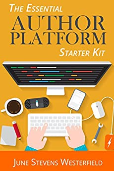 The Essential Author Platform Starter Kit by [Westerfield, June Stevens]