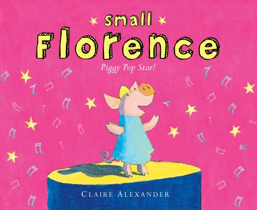 SMALL FLORENCE, PIGGY POP STAR