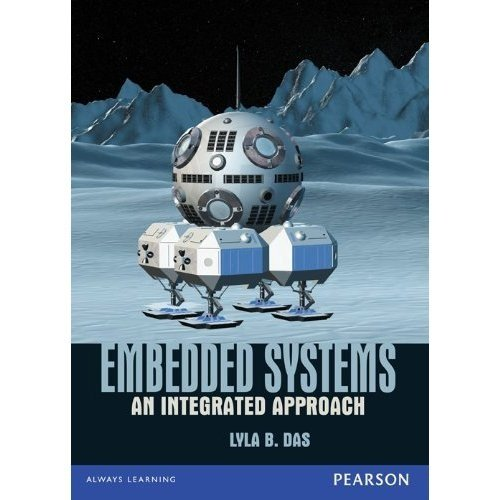 Embedded Systems: An Integrated Approach; 1e