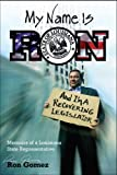 My Name Is Ron and I'm a Recovering Legislator, Ron Gomez, 1600080529