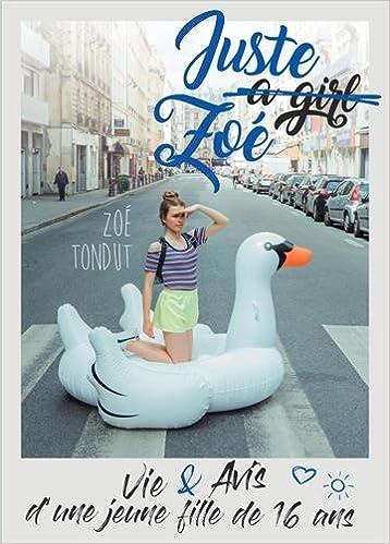 Amazon Fr Juste A Girl Zoe Vie Et Avis D Une Jeune Fille