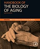 Handbook of the Biology of Aging 8th Edition