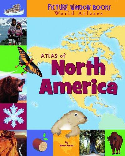 Atlas of North America (Picture Window Books World Atlases)
