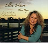 These Days by Ellen Johnson (2007-06-05)