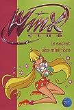 Winx Club, Tome 31 : Le secret des mini-fées