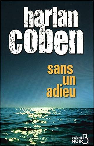 Sans Un Adieu Fl Harlan Coben 9782714447197 Amazon Com Books
