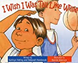 img - for I Wish I Was Tall Like Willie (I Wish (Raven Tree Press)) book / textbook / text book