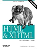 HTML and Xhtml : The Definitive Guide, Musciano, Chuck and Kennedy, Bill, 059600026X