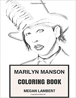 Marilyn Manson Coloring Book American Industrial Rock Artist And Satanic Church Priest Shock Darkness Inspired Adult