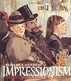 Impressionism, Robert Herbert, 0300050836