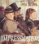 Impressionism: Art, Leisure, and Pari...