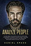 How To Analyze People: 13 Laws About the Manipulation of the Human Mind, 7 Strategies to Quickly Figure Out Body Language, Dive into Dark Psychology and Persuasion for Making People Do What You Want