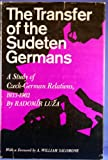 The Transfer of the Sudeten Germans, Radomir Luza, 0814702694