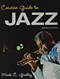 Concise Guide to Jazz and Jazz Classics CDs for Concise Guide to Jazz Package, Gridley, Mark C., 0205959024