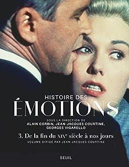 Amazon Com Histoire Des Emotions Vol 3 De La Fin Du Xixe
