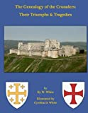 The Genealogy of the Crusaders: Their Triumphs and Tragedies