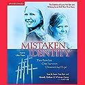Mistaken Identity: Two Families, One Survivor, Unwavering Hope Audiobook by Don Van Ryn, Susie Van Ryn, Colleen Cerak, Whitney Cerak, Newell Cerak Narrated by Lillian Thayer