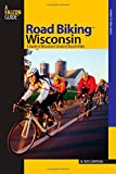Road Biking(TM) Wisconsin: A Guide To Wisconsin's Greatest Bicycle Rides (Road Biking Series)
