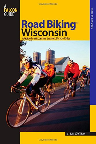 nsin: A Guide To Wisconsin's Greatest Bicycle Rides (Road Biking Series) ()