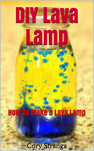How To Make A Homemade Lava Lamp Adorable DIY Lava Lamp How To Make A Homemade Lava Lamp Kindle Edition By
