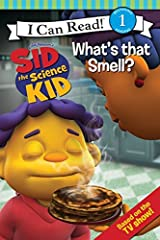 Sid the Science Kid: What's that Smell? (I Can Read! Jim Henson's Sid the Science Kid: Level 1) Paperback