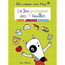Bien manger avec Mayo: Le jeu gourmand des 7 familles (French Edition)