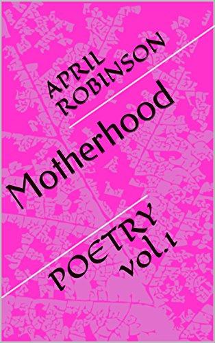 #freebooks – Motherhood: POETRY VOL.1 Free ebook June 17th through June 21st, 2018