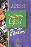 A Moment with God for Fathers, Dimensions for Living Staff, 0687121833