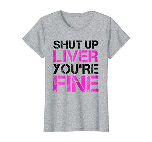 Womens Shut Up Liver You're Fine T-Shirt. Funny Drinking Beer Shirt Medium Heather Grey by LUMOMIX (Image #2)