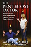 The Pentecost Factor - Paperback: A Historical look at the Baptism with the Holy Spirit for Today's Believers
