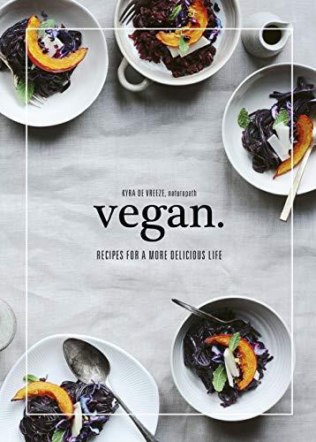 Vegan: Recipes for a more delicious life (English Edition)