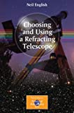 img - for Choosing and Using a Refracting Telescope (The Patrick Moore Practical Astronomy Series) book / textbook / text book