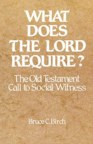 - What Does the Lord Require?: The Old Testament Call to Social Witness