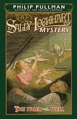 London Tigers - The Tiger in the Well: A Sally Lockhart Mystery