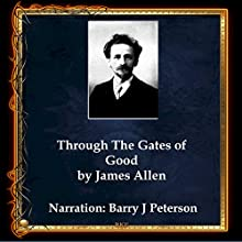 Through the Gates of Good Audiobook by James Allen Narrated by Barry J. Peterson