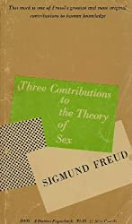 Three Contributions to the Theory of Sex -- Translated from the German By A.A. Brill