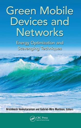 Green Mobile Devices and Networks: Energy Optimization and Scavenging Techniques by Brand: CRC Press
