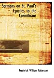 Sermons on St Paul's Epistles to the Corinthians, Frederick W. Robertson, 055447512X
