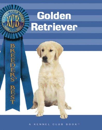 Golden Retriever (Breeders' Best:  A Kennel Club Book) PDF Text fb2 book