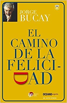 Book El camino de la felicidad (Spanish Edition) by Bucay, Jorge (April 1, 2015)