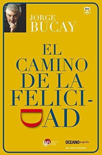 By Jorge Bucay - El camino de la felicidad (Spanish Edition) (2015-04-16) [Paperback]