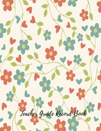 Teacher Grade Record Book: Record Notebook/Pad For Teachers. With Attendance Sheets, Grading Sheets And More. 35 Names. 8.5in by 11in. 102 Pages (Teaching Resources)