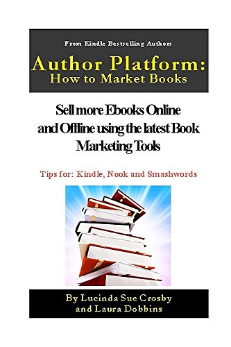 Author Platform: How to Market your Book: Sell more Ebooks Online and  Offline with Book Promotion Tools