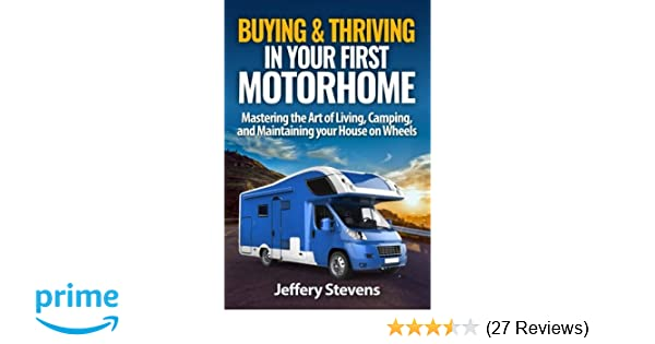 Buying & Thriving In Your First Motorhome: Mastering the Art