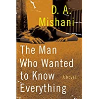 The Man Who Wanted to Know Everything: A Novel (Avraham Avraham Series)