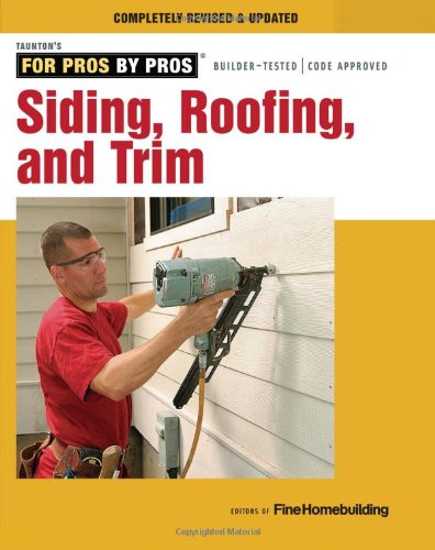 siding-roofing-and-trim-completely-revised-and-updated-for-pros-by-pros