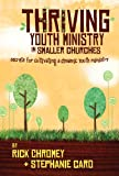 Thriving Youth Ministry in Smaller Churches, Rick Chromey and Stephanie Caro, 0764440519