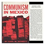 img - for Communism in Mexico: A Study in Political Frustration book / textbook / text book