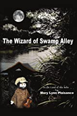 The Wizard Of Swamp Alley: In the Land of Sha Bebe by Mary Lynn Plaisance (2007-08-29) Paperback