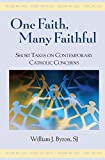 One Faith, Many Faithful, William J. Byron, 0809147599